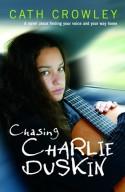 Chasing Charlie Duskin - Cath Crowley
