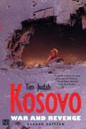 Kosovo: War and Revenge - Tim Judah