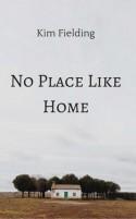 No Place Like Home - Kim Fielding