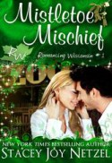 Mistletoe Mischief - Stacey Joy Netzel