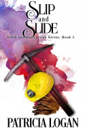 Slip and Slide - Patricia Logan
