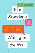 Writing on the Wall: Social Media - The First 2,000 Years - Tom Standage