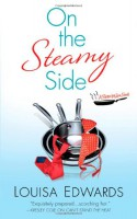 On the Steamy Side - Louisa Edwards