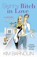 Skinny Bitch in Love - Kim Barnouin