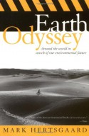 Earth Odyssey: Around the World in Search of Our Environmental Future - Mark Hertsgaard, Charlie Conrad