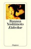 Eidechse - Banana Yoshimoto, Banana Yoshimoto