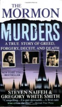 The Mormon Murders - Steven Naifeh, Gregory White Smith