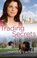 Trading Secrets: A Novel - Melody Carlson