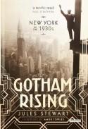 GOTHAM RISING: New York in the 1930s - Jules Stewart