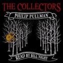 The Collectors - Philip Pullman, Bill Nighy