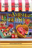 The Amish Sweet Shop - Emma Miller, Mary Ellis, Laura Bradford