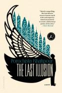 The Last Illusion - Porochista Khakpour