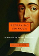Betraying Spinoza: The Renegade Jew Who Gave Us Modernity (Jewish Encounters) - Rebecca Newberger Goldstein