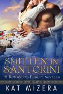 Smitten in Santorini - Kat Mizera