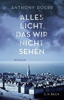 Alles Licht, das wir nicht sehen: Roman - Anthony Doerr, Werner Löcher-Lawrence