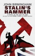 Stalin's Hammer: The Complete Sequence: A Novel of the Axis of Time - John Birmingham
