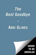 The Best Goodbye (The Rosemary Beach Series) - Abbi Glines