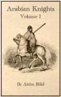 Arabian Knights - Volume1 (Knights of Arabia, #1) - Aisha Bilal