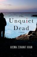 The Unquiet Dead (Rachel Getty and Esa Khattak Novels) - Ausma Zehanat Khan