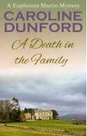 A Death in the Family (Euphemia Martins Mysteries, #1) - Caroline Dunford