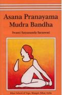 Asana Pranayama Mudra Bandha - Satyananda Saraswati