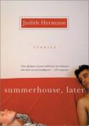 Summerhouse, Later: Stories - Judith Hermann, Margot Bettauer Dembo