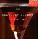 The Kentucky Bourbon Cocktail Book - Joy Perrine, Susan Reigler, Pam Spaulding