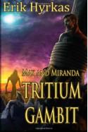 Tritium Gambit - Erik Hyrkas