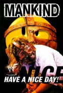 Mankind: Have a Nice Day - A Tale of Blood and Sweatsocks - Mick Foley