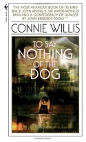 To Say Nothing of the Dog - Connie Willis