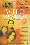 Wild Swans: Three Daughters of China - Jung Chang