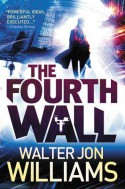 The Fourth Wall (Dagmar Shaw) - Walter Jon Williams