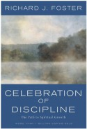 Celebration of Discipline: The Path to Spiritual Growth - Richard J. Foster