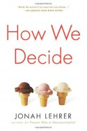 How We Decide - Jonah Lehrer