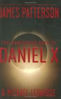 The Dangerous Days of Daniel X - James Patterson, Michael Ledwidge
