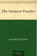 The Amateur Poacher - Richard Jefferies