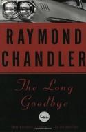 The Long Goodbye - Raymond Chandler