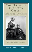 The House of the Seven Gables - Robert S. Levine, Nathaniel Hawthorne
