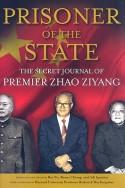 Prisoner of the State: The Secret Journal of Premier Zhao Ziyang - Adi Ignatius, Renee Chiang, Bao Pu, Zhao Ziyang