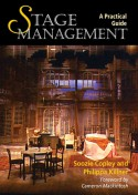 Stage Management: A Practical Guide - Soozie Copley, Philippa Killner, Cameron Mackintosh