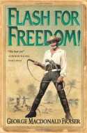 Flash for Freedom! : From the Flashman Papers 1848-49 - George MacDonald Fraser