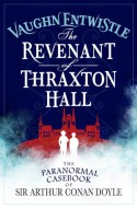 The Revenant of Thraxton Hall - Vaughn Entwhistle