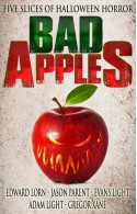 Bad Apples: Five Slices of Halloween Horror - Edward Lorn