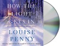 How the Light Gets In: A Chief Inspector Gamache Novel - Louise Penny