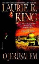 O Jerusalem - Laurie R. King