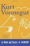 A Man Without a Country - Kurt Vonnegut