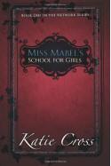 Miss Mabel's School for Girls (Network Series, #1) - Katie Cross