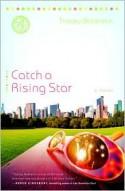 Catch a Rising Star - Tracey Bateman