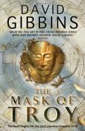 The Mask of Troy - David' 'Gibbins