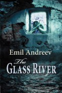 The Glass River - Emil Andreev